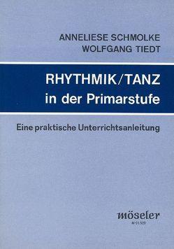 Rhythmik / Tanz in der Primarstufe von Schmolke,  Anneliese, Tiedt,  Wolfgang
