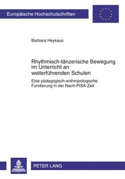 Rhythmisch-tänzerische Bewegung im Unterricht an weiterführenden Schulen von Heykaus,  Barbara