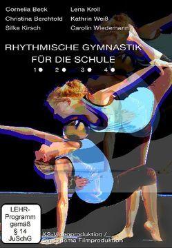 Rhythmische Gymnastik für Schule und Verein 4 von Berchtold,  Christina, Kirsch,  Silke, Kroll,  Lena, Stillger,  Klaus, Weiß,  Kathrin, Wiedemann,  Carolin