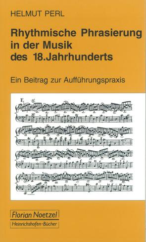 Rhythmische Phrasierung in der Musik des 18. Jahrhunderts von Perl,  Helmut, Schaal,  Richard