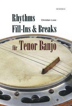 Rhythms, Fill-Ins & Breaks für Tenor Banjo von Loos,  Christian