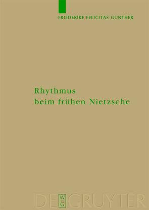 Rhythmus beim frühen Nietzsche von Günther,  Friederike Felicitas