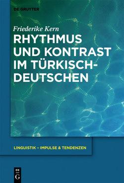 Rhythmus und Kontrast im Türkischdeutschen von Kern,  Friederike