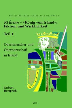 Rí Érenn – »König von Irland« – Fiktion und Wirklichkeit von Hemprich,  Gisbert