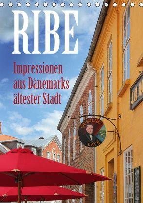Ribe – Impressionen aus Dänemarks ältester Stadt (Tischkalender 2018 DIN A5 hoch) von Reichenauer,  Maria
