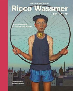 Ricco Wassmer 1915-1972 von Kunstmuseum Bern, Wasmer,  Marc-Joachim