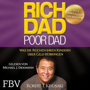 Rich Dad Poor Dad von Diekmann,  Michael J., Kiyosaki,  Robert T.