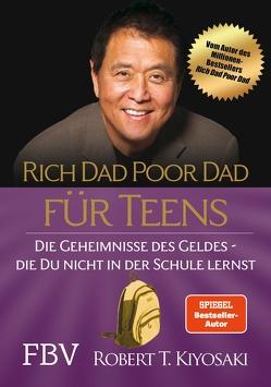 Rich Dad Poor Dad für Teens von Kiyosaki,  Robert T., Lubitz,  Monika