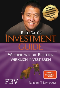 Rich Dad's Investmentguide von Kiyosaki,  Robert T.