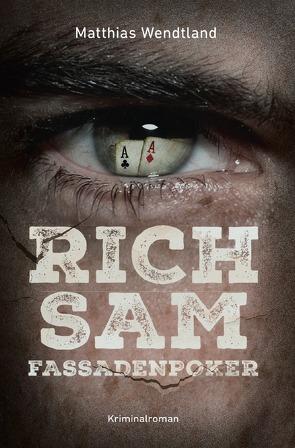 Rich Sam –Fassadenpoker von Wendtland,  Matthias