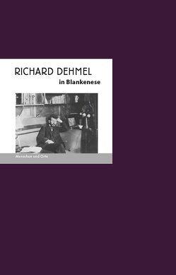 Richard Dehmel in Blankenese von Fischer,  Angelika, Vogel,  Carolin