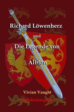 Richard Löwenherz und Albion / Richard Löwenherz und die Legende von Albion von Vaught,  Vivian