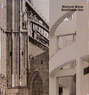 Richard Meier. Stadthaus Ulm von Sack,  Manfred