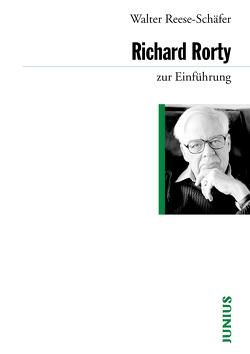 Richard Rorty zur Einführung von Reese-Schäfer,  Walter