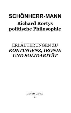 Richard Rortys politische Philosophie von Schönherr-Mann,  Hans-Martin