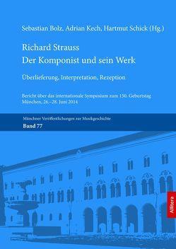 Richard Strauss. Der Komponist und sein Werk von Bolz,  Sebastian, Kech,  Adrian, Schick,  Hartmut