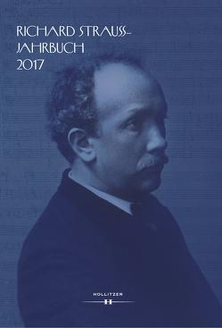 Richard Strauss-Jahrbuch 2017 von in Wien,  Internationale Richard Strauss-Gesellschaft