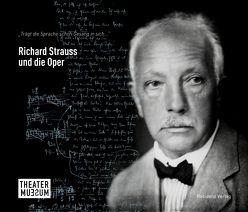 Richard Strauss und die Oper von Mühlegger-Henhapel,  Christiane, Steiner-Strauss,  Alexandra