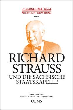 Richard Strauss und die Sächsische Staatskapelle von Mende,  Wolfgang, Ottenberg,  Hans-Günter