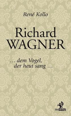 Richard Wagner von Kollo,  René