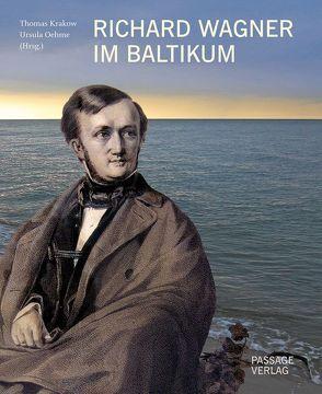 Richard Wagner im Baltikum von Krakow,  Thomas, Oehme,  Ursula