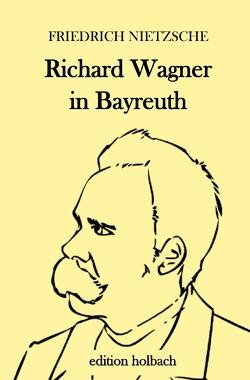 Richard Wagner in Bayreuth von Nietzsche,  Friedrich