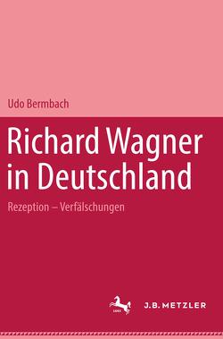 Richard Wagner in Deutschland von Bermbach,  Udo