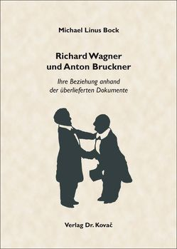 Richard Wagner und Anton Bruckner von Bock,  Michael Linus
