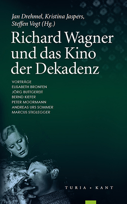 Richard Wagner und das Kino der Dekadenz von Drehmel,  Jan, Jaspers,  Kristina