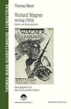 Richard Wagner. Vortrag (1933) von Heißerer,  Dirk, Mann,  Thomas, Voss,  Egon