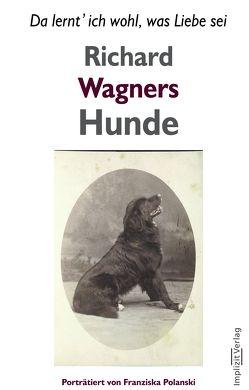 Richard Wagners Hunde von Polanski,  Franziska