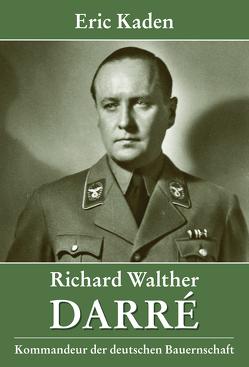 Richard Walther Darré von Kaden,  Eric