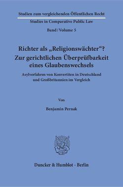 Richter als »Religionswächter«? Zur gerichtlichen Überprüfbarkeit eines Glaubenswechsels. von Pernak,  Benjamin