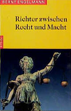 Richter zwischen Recht und Macht von Engelmann,  Bernt