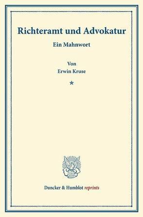 Richteramt und Advokatur. von Kruse,  Erwin