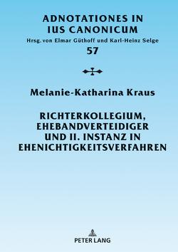 Richterkollegium, Ehebandverteidiger und II. Instanz in Ehenichtigkeitsverfahren von Kraus,  Melanie-Katharina