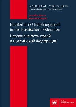 Richterliche Unabhängigkeit in der Russischen Föderation von Horrer,  Veronika