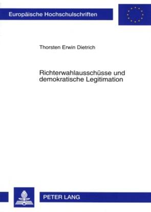 Richterwahlausschüsse und demokratische Legitimation von Dietrich,  Thorsten