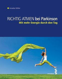 Richtig atmen bei Parkinson von Köhler,  Annette