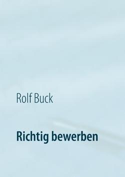 Richtig bewerben von Buck,  Rolf