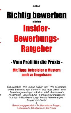 Richtig bewerben Insider-Bewerbungs-Ratgeber von Scholl,  Jost