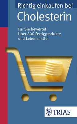 Richtig einkaufen bei Cholesterin von Hofele,  Karin
