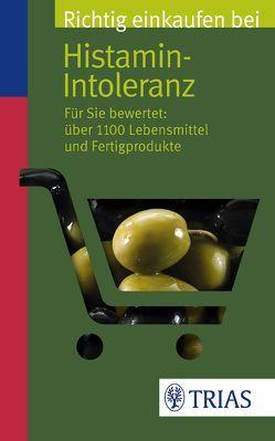 Richtig einkaufen bei Histamin-Intoleranz von Schleip,  Thilo