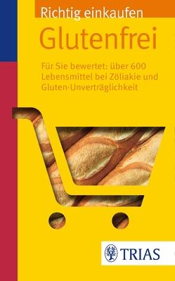 Richtig einkaufen glutenfrei von Hiller,  Andrea