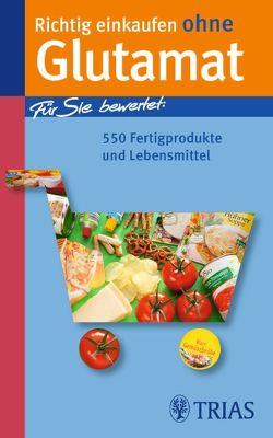 Richtig einkaufen ohne Glutamat von Martin,  Hans-Helmut