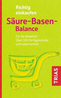 Richtig einkaufen Säure-Basen-Balance von Mayr,  Peter, Worlitschek,  Michael