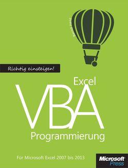 Richtig einsteigen: Excel VBA-Programmierung. Für Microsoft Excel 2007 bis 2013 von Held,  Bernd