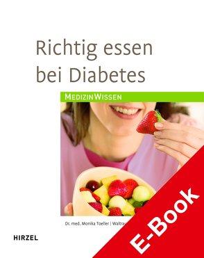 Richtig essen bei Diabetes von Schumacher,  Waltraud, Toeller,  Monika