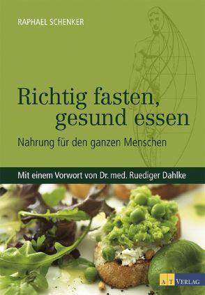 Richtig fasten, gesund essen von Dahlke,  Ruediger, Schenker,  Raphael