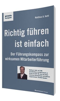 Richtig führen ist einfach von Hettl,  Matthias K.